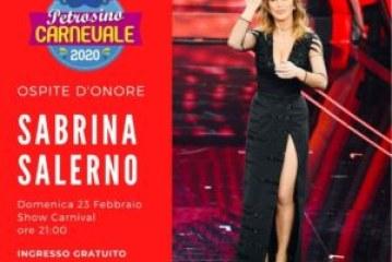 PETROSINO: SABRINA SALERNO OSPITE D'ONORE AL CARNEVALE 2020